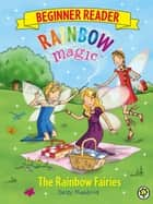 The Rainbow Fairies - Book 1 ebook by Daisy Meadows, Georgie Ripper
