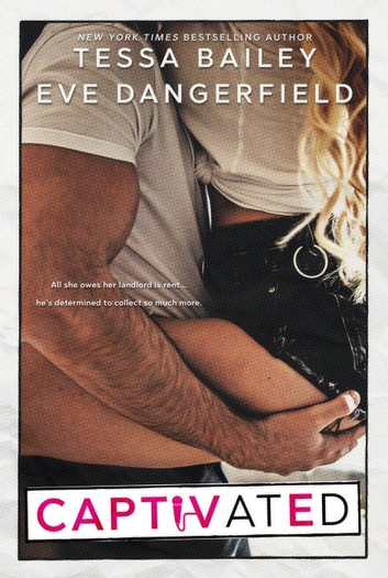 Captivated ebook by Tessa Bailey,Eve Dangerfield