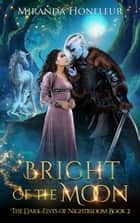 Bright of the Moon ebook by Miranda Honfleur