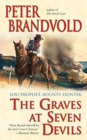 The Graves at Seven Devils ebook by Peter Brandvold