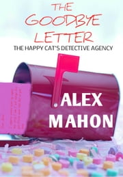 The Goodbye Letter ebook by Alex Mahon