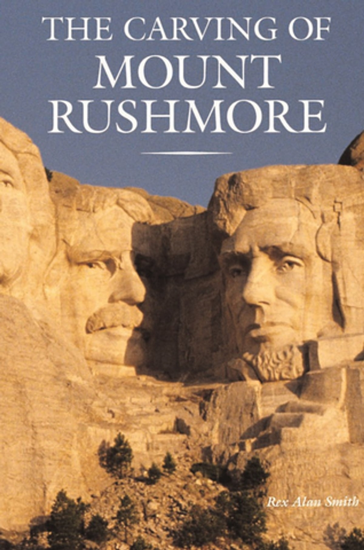 The carving of mount rushmore ebook by rex alan smith the carving of mount rushmore ebook by rex alan smith 9780789260086 rakuten kobo fandeluxe Epub