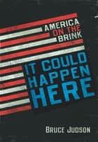 It Could Happen Here ebook by Bruce Judson