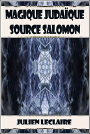 Magique Judaïque - Source Salomon ebook by Kobo.Web.Store.Products.Fields.ContributorFieldViewModel