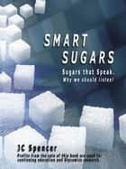 Smart Sugars ebook by JC Spencer
