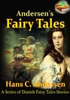 Andersen's Fairy Tales: Bedtime Story - (With Audiobook Link) ebook by Hans Christian Andersen