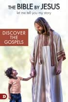 The Bible By Jesus - The Gospels Edition ebook by