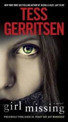 Girl Missing (Previously published as Peggy Sue Got Murdered) ebook by Tess Gerritsen