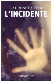 L'incidente ebook by Laurence Cossé