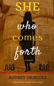 She Who Comes Forth ebook by Audrey Driscoll