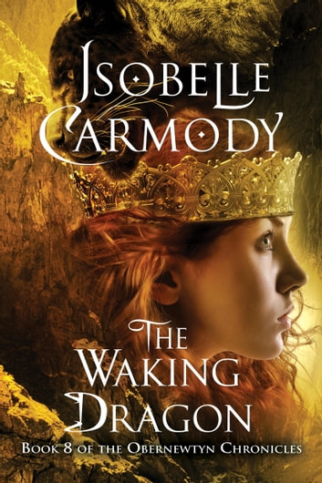 The Obernewtyn Chronicles #8: The Waking Dragon eBook by Isobelle Carmody