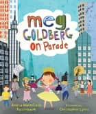 Meg Goldberg on Parade ebook by Christopher Lyles, Andria Warmflash Rosenbaum