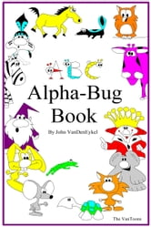 ABC Alpha-Bug Book ebook by John VanDenEykel