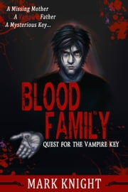 Blood Family: Quest for the Vampire Key ebook by Mark Knight