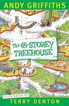 The 65-Storey Treehouse ebook by Andy Griffiths, Terry Denton