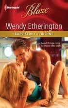 Irresistible Fortune ebook by Wendy Etherington