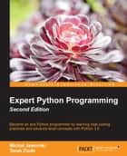 Expert Python Programming - Second Edition ebook by Michal Jaworski,Tarek Ziade