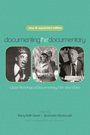 Documenting the Documentary - Close Readings of Documentary Film and Video, New and Expanded Edition ebook by Barry Keith Grant