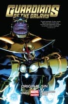 Guardians Of The Galaxy Vol. 4 - Original Sin ebook by Brian Michael Bendis, Ed McGuinness