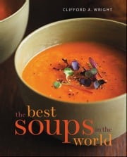 The Best Soups in the World ebook by Clifford A. Wright