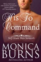 His To Command ebook de Monica Burns