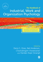 The SAGE Handbook of Industrial, Work & Organizational Psychology - V3: Managerial Psychology and Organizational Approaches eBook by Deniz S Ones, Neil Anderson, Dr. Chockalingam Viswesvaran,...