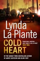 Cold Heart - A Lorraine Page Thriller ebook by Lynda La Plante