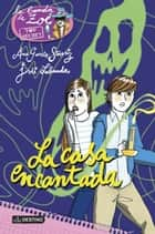 La casa encantada - Zoé Top Secret 8 ebook by Ana García-Siñeriz, Jordi Labanda Blanco