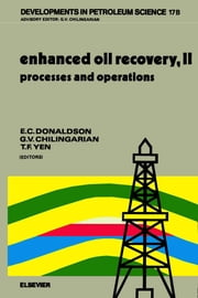 Enhanced Oil Recovery, II: Processes and Operations ebook by Donaldson, E. C.