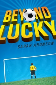 Beyond Lucky ebook by Sarah Aronson