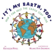 It's My Earth, Too ebook by Kathleen Krull