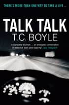 Talk Talk ebook by T. C. Boyle