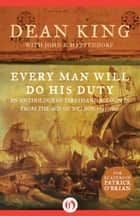 Every Man Will Do His Duty ebook by Dean King,John B. Hattendorf