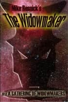 A Gathering of Widowmakers ebook by Mike Resnick