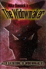 A Gathering of Widowmakers - The Widowmaker, #4 ebook by Mike Resnick