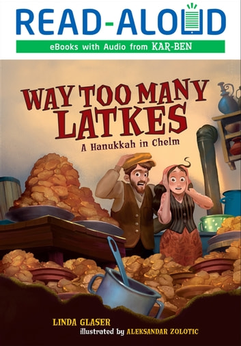 Way Too Many Latkes - A Hanukkah in Chelm ebook by Linda Glaser