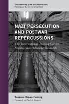 Nazi Persecution and Postwar Repercussions ebook by Suzanne Brown-Fleming
