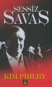 Sessiz Savaş ebook by Kim Philby