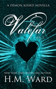 Valefar 2 - (A Demon Kissed Novella) ebook by H.M. Ward
