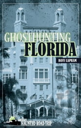 Ghosthunting Florida ebook by Dave Lapham