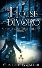The House at Divoro ebook by Charlotte E. English
