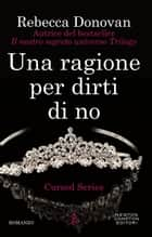 Una ragione per dirti di no eBook by Rebecca Donovan