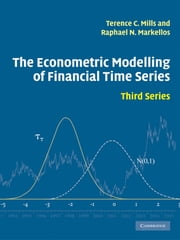 The Econometric Modelling of Financial Time Series ebook by Terence C. Mills,Raphael N. Markellos