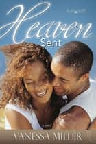 Heaven Sent ebook by Vanessa Miller