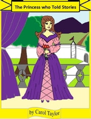 The Princess Who Told Stories ebook by Carol Taylor