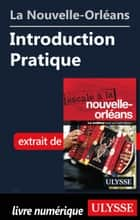 La Nouvelle-Orléans - Introduction Pratique ebook by Collectif Ulysse