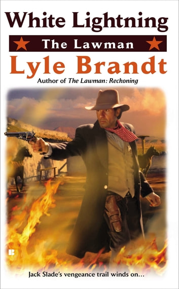 The Lawman: White Lightning ebook by Lyle Brandt