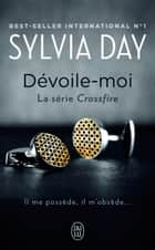 Crossfire (Tome 1) - Dévoile-moi ebook by Sylvia Day, Agathe Nabet