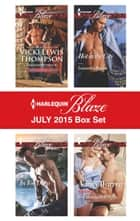 Harlequin Blaze July 2015 Box Set - Thunderstruck\In Too Deep\Hot in the City\Best Man...with Benefits ebook by Vicki Lewis Thompson, Kira Sinclair, Samantha Hunter,...