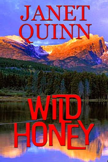 Wild Honey ebook by Janet Quinn